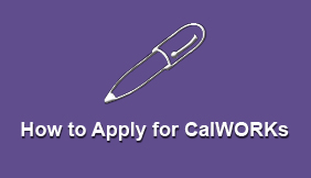 How to Apply for CalWORKs