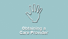 Obtaining a Care Provider