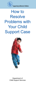 How to Resolve Problems with Your Child Support Case