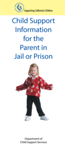 Child Support Information for the Parent In Jail or Prison