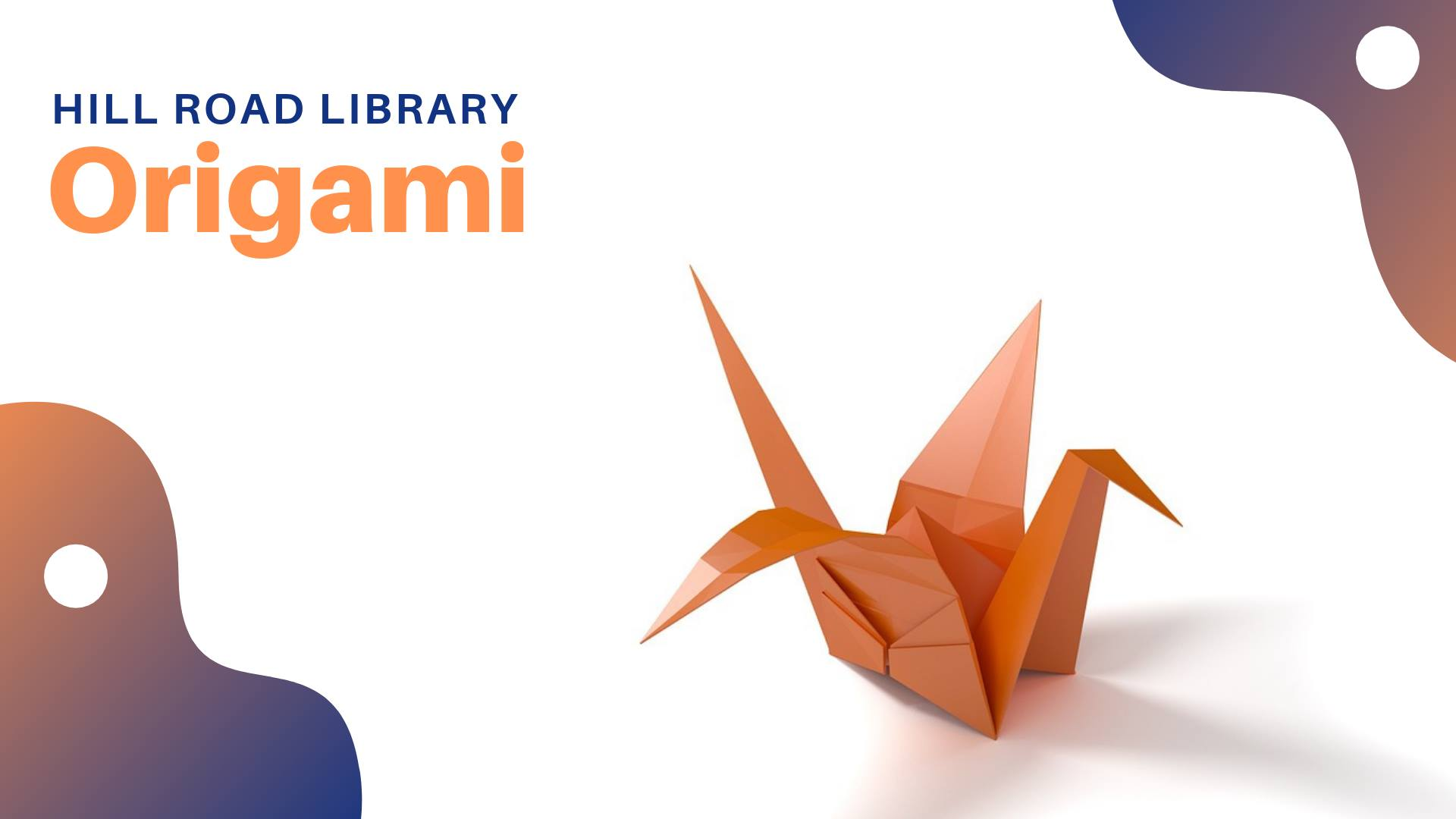 July 25 Hill Rd Library Origami