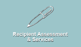 Recipient Assessment and Services
