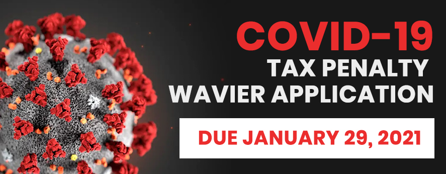 Covid 19 Tax Penalty Waiver Application Due January 29 2021