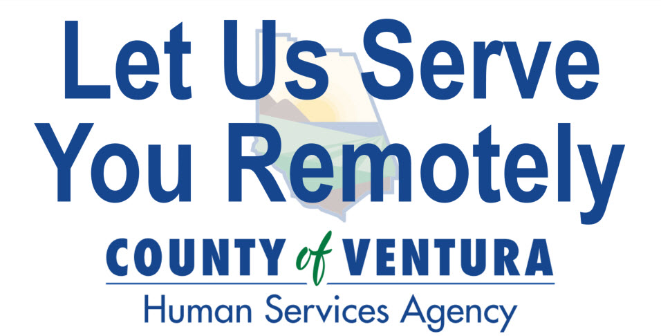 Let Us Serve You Remotely County of Ventura Human Services Agency